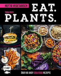 Eat. Plants. – Heftig vegetarisch
